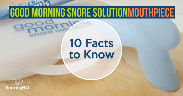 10 Facts You Need to Know About Good Morning Snore Solution