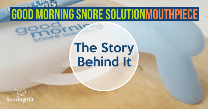 The Inspiration Behind Good Morning Snore Solution