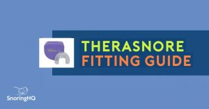 Fitting and Adjusting TheraSnore