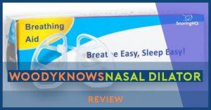 WoodyKnows Nasal Dilator Review