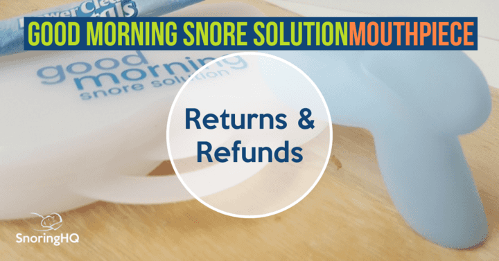 Good Morning Snore Solution Returns and Refunds