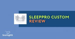 SleepPro Custom Review | Best Lab Molded Mouthpiece