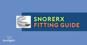 Fitting and Adjusting SnoreRX
